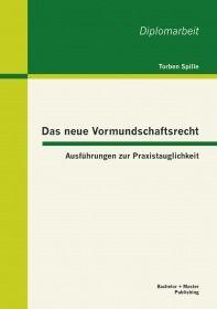 Das neue Vormundschaftsrecht: Ausführungen zur Praxistauglichkeit