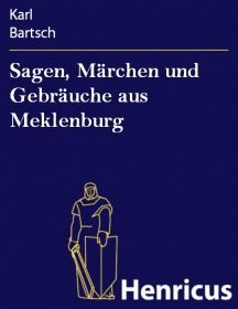 Sagen, Märchen und Gebräuche aus Meklenburg