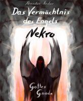 Das Vermächtnis des Engels Nekro - Gottes Gnade