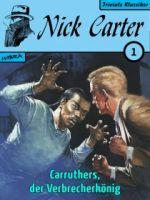 Nick Carter 001: Carruthers, der Verbrecherkönig