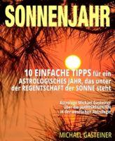 SONNENJAHR: 10 EINFACHE TIPPS für ein ASTROLOGISCHES JAHR, das unter der REGENTSCHAFT der SONNE steh
