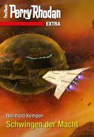 Perry Rhodan-Extra: Schwingen der Macht