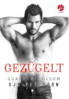 Guards of Folsom: Gezügelt