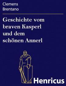 Geschichte vom braven Kasperl und dem schönen Annerl
