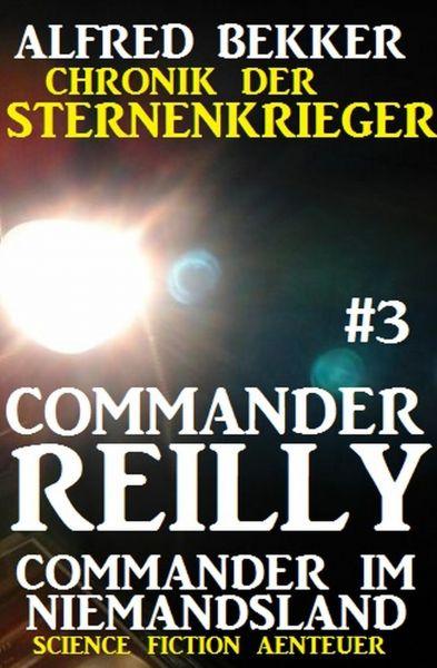 Commander Reilly #3 - Commander im Niemandsland: Chronik der Sternenkrieger