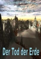 Vergangene Zukunft – Band 9 - Der Tod der Erde