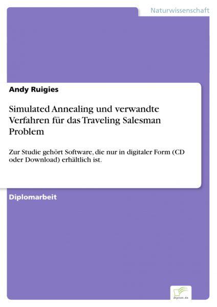 Simulated Annealing und verwandte Verfahren für das Traveling Salesman Problem