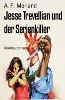 Jesse Trevellian und der Serienkiller