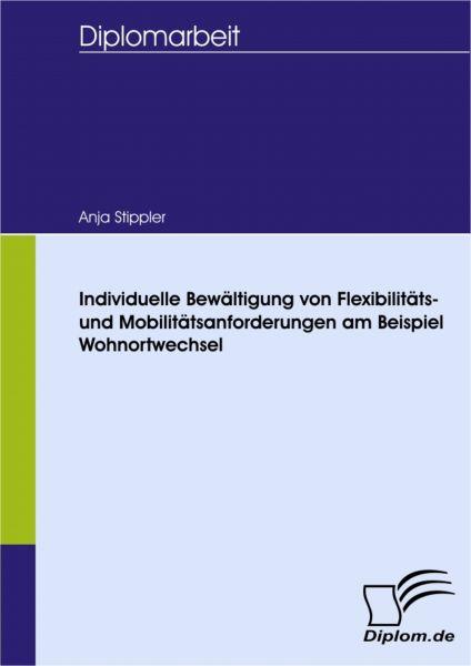 Individuelle Bewältigung von Flexibilitäts- und Mobilitätsanforderungen am Beispiel Wohnortwechsel