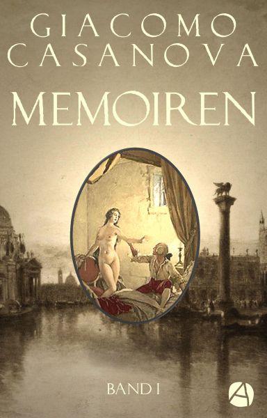 Memoiren: Geschichte meines Lebens. Band 1