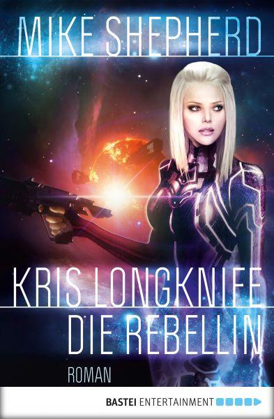 Kris Longknife: Die Rebellin