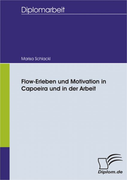 Flow-Erleben und Motivation in Capoeira und in der Arbeit