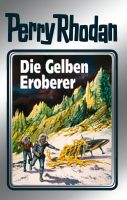 Perry Rhodan 58: Die Gelben Eroberer (Silberband)