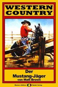 WESTERN COUNTRY 90: Der Mustang-Jäger