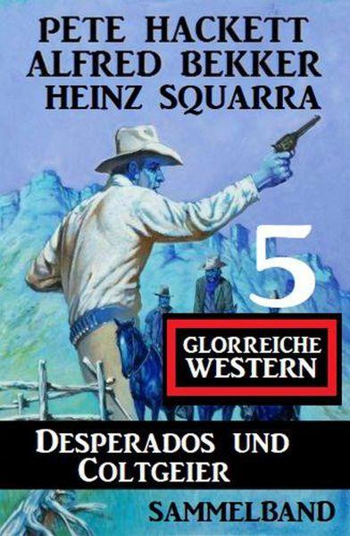 Desperados und Coltgeier - 5 glorreiche Western