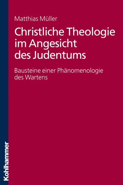 Christliche Theologie im Angesicht des Judentums