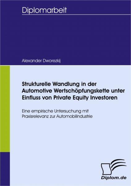 Strukturelle Wandlung in der Automotive Wertschöpfungskette unter Einfluss von Private Equity Invest