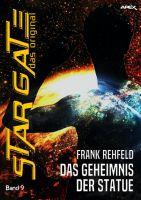 STAR GATE - DAS ORIGINAL, Band 9: DAS GEHEIMNIS DER STATUE