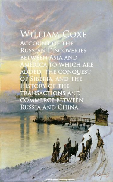 Account of the Russian Discoveries between Asia commerce between Russia and China