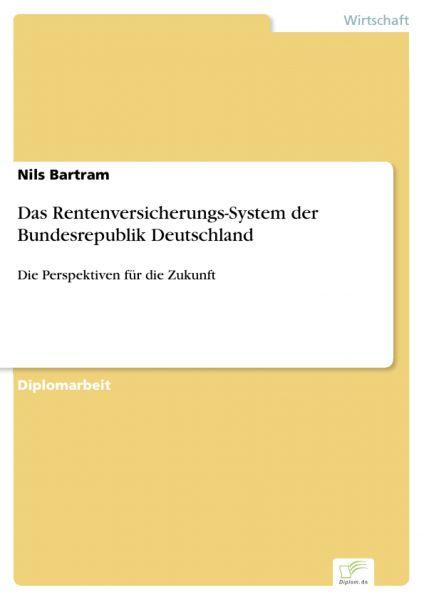 Das Rentenversicherungs-System der Bundesrepublik Deutschland