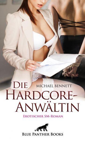 Die HardcoreAnwältin   Erotischer SM-Roman