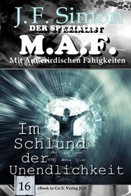 Im Schlund der Unendlichkeit ( Der Spezialist M.A.F. 16 )