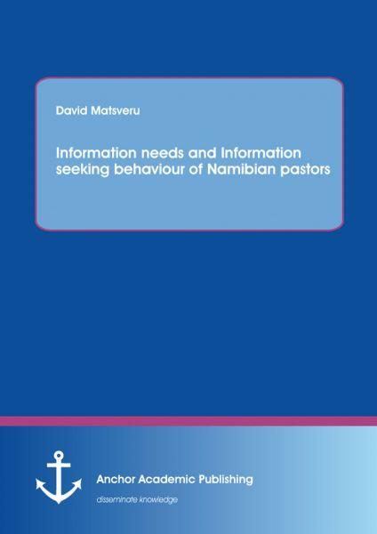 Information needs and Information seeking behaviour of Namibian pastors
