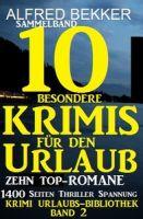 Sammelband 10 besondere Krimis für den Urlaub - Zehn Top-Romane