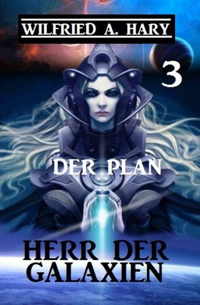 Herr der Galaxien 3 - Der Plan