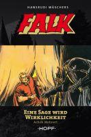Falk 6: Eine Sage wird Wirklichkeit