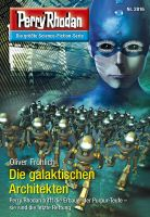 Perry Rhodan 2816: Die galaktischen Architekten (Heftroman)