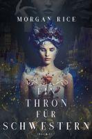 Ein Thron für Schwestern (Ein Thron für Schwestern - Buch Eins)