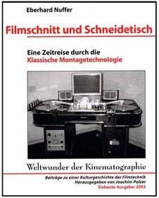 Filmschnitt und Schneidetisch. Eine Zeitreise durch die Klassische Montagetechnologie