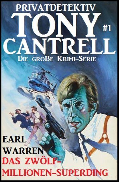 Tony Cantrell #1: Das Zwölf-Millionen-Superding