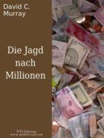 Die Jagd nach Millionen