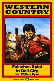 WESTERN COUNTRY 174: Falsches Spiel in Dell City