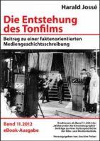 Die Entstehung des Tonfilms – Beitrag zu einer faktenorientierten Mediengeschichtsschreibung