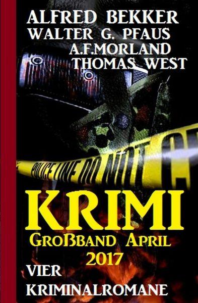 Krimi Großband April 2017: Vier Kriminalromane