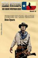 Texas Mustang #18: Sterben in Casa Grande