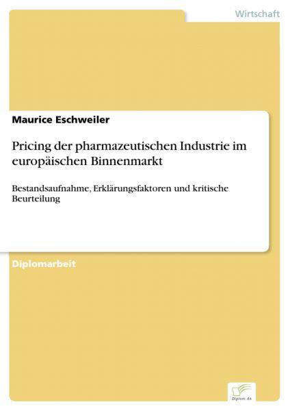 Pricing der pharmazeutischen Industrie im europäischen Binnenmarkt