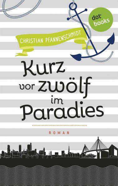 Freundinnen für's Leben - Roman 5: Kurz vor zwölf im Paradies