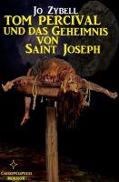 Tom Percival und das Geheimnis von Saint Joseph
