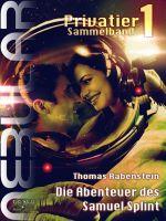 NEBULAR Privatier Sammelband 1 - Die Abenteuer des Samuel Splint