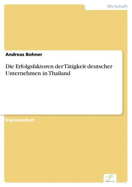 Die Erfolgsfaktoren der Tätigkeit deutscher Unternehmen in Thailand