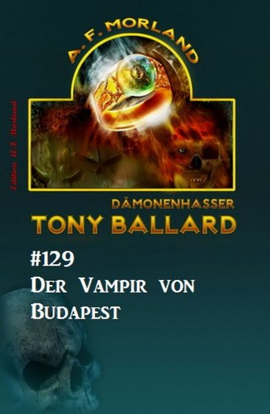 Tony Ballard 129: Der Vampir von Budapest