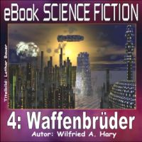 Science Fiction 004: Waffenbrüder