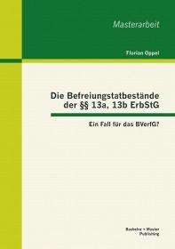 Die Befreiungstatbestände der §§ 13a, 13b ErbStG: Ein Fall für das BVerfG?