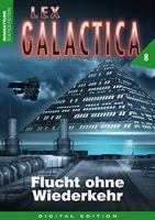 Lex Galactica 08 - Flucht ohne Widerkehr