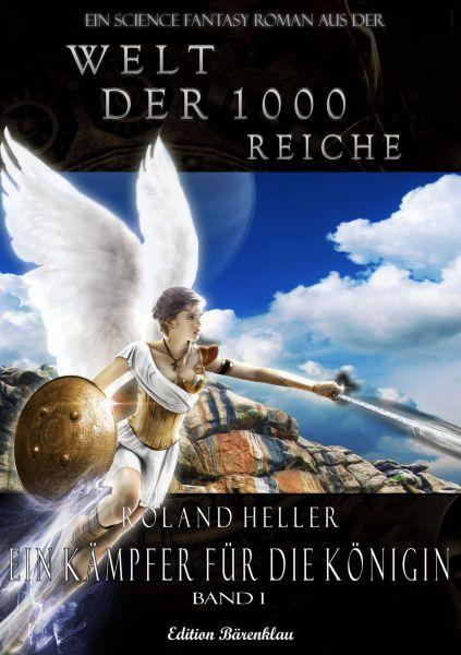 Die Welt der 1000 Reiche #1: Ein Kämpfer für die Königin