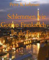 Schlemmen wie Gott in Frankreich - Île de France...